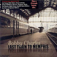 Bobby Charles - Last Train To Memphis